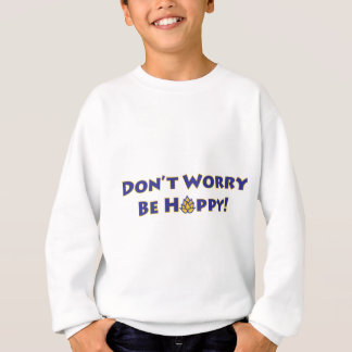 Don't-Worry-Be-Hoppy Sweatshirt