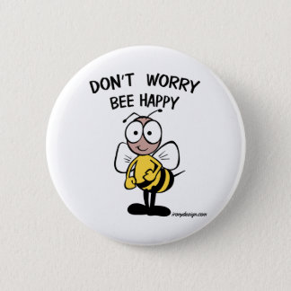 Don't Worry Bee Happy Buttons