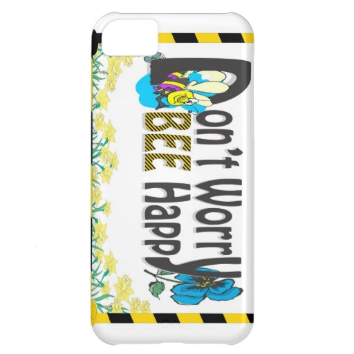 Don't Worry, BEE Happy! iPhone 5C Cover