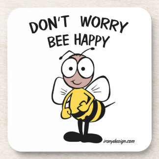 Don't Worry Bee Happy Drink Coaster