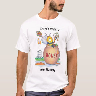 Don't Worry Bee Happy Tshirt