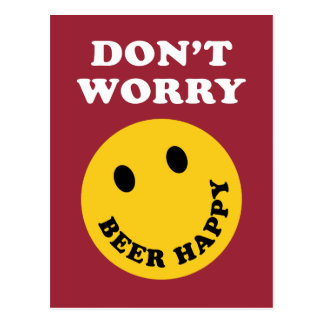 Don't Worry Beer Happy Postcard