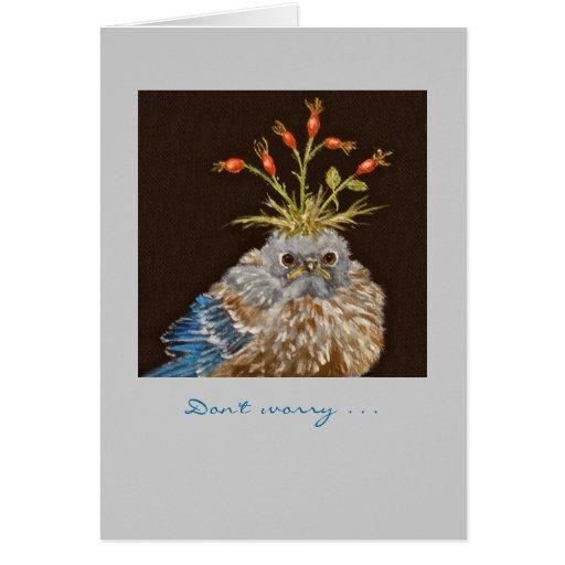 Don't  worry bluebird card