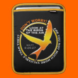 Don't Worry Christian Bird Bible Verse Religious iPad Sleeve