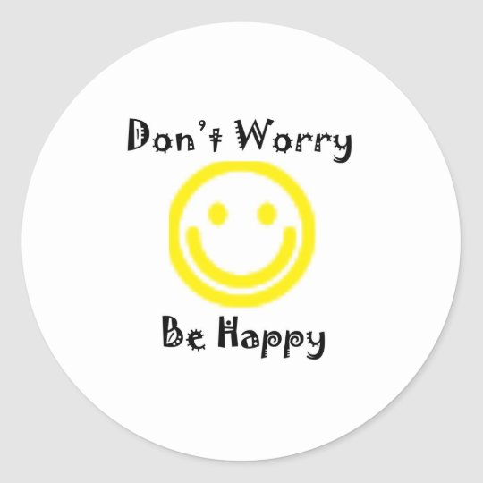 Dont worry classic round sticker