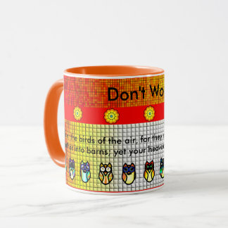 Don't Worry Coffee Cup
