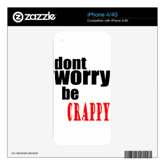 DONT worry crappy weird quote happy joke awkward m Skins For The iPhone 4