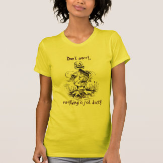 Don't worry, everything is just ducky! Tee Shirt