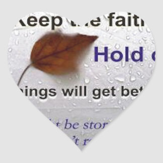 Don't Worry... Hold On... Things Will Get Better Heart Sticker