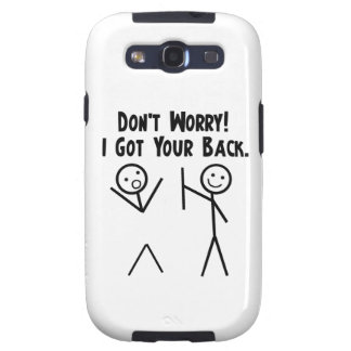 Don't Worry - I got you back. Samsung Galaxy S3 Covers