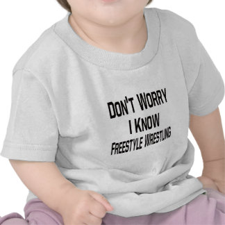 Don't Worry I Know Freestyle Wrestling T-shirt