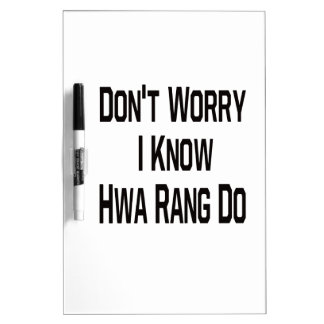 Don't worry i know Hwa Rang Do. Dry Erase Whiteboards