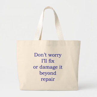 Don't Worry I'll Fix Or Damage It Beyond Repair Jumbo Tote Bag