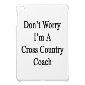 Don't Worry I'm A Cross Country Coach iPad Mini Cover