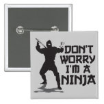 Don't Worry I'm A Ninja 2 Inch Square Button