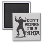 Don't Worry I'm A Ninja 2 Inch Square Magnet