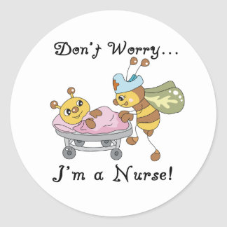 Don't Worry I'm a Nurse Stickers