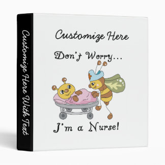 Don't Worry I'm a Nurse T-shirts and Gifts 3 Ring Binder