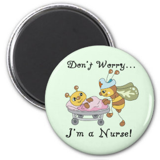Don't Worry I'm a Nurse Tshirts and Gifts Magnet
