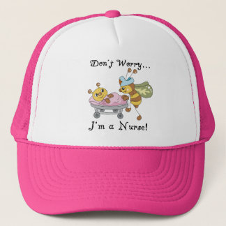 Don't Worry I'm a Nurse Tshirts and Gifts Trucker Hat