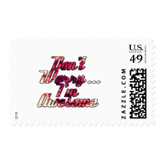 Don't Worry I'm Awesome Postage Stamp