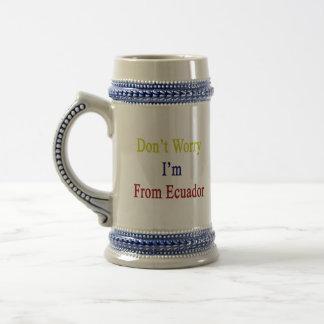 Don't Worry I'm From Ecuador Coffee Mug