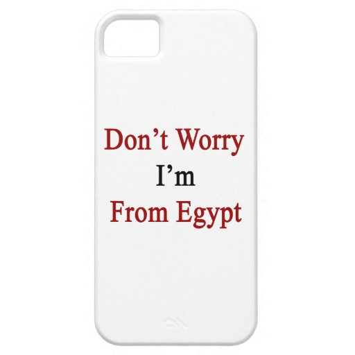 Don't Worry I'm From Egypt iPhone 5 Cover