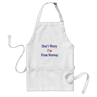 Don't Worry I'm From Norway Adult Apron
