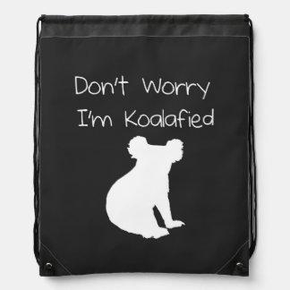 Don't Worry, I'm Koalafied - Funny Quote, Koala Drawstring Bag