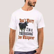Don't Worry I'm Professional Cow Wisperer T-Shirt