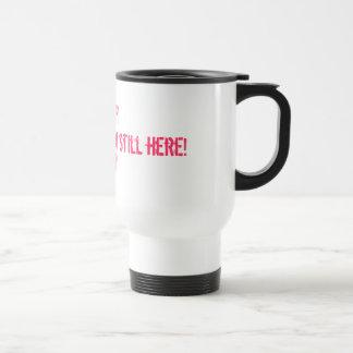 Don't worry, I'm still here!, Camp... Coffee Mug