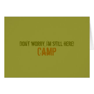 """""""Don't worry, I'm still here"""" Camp Notecard"""