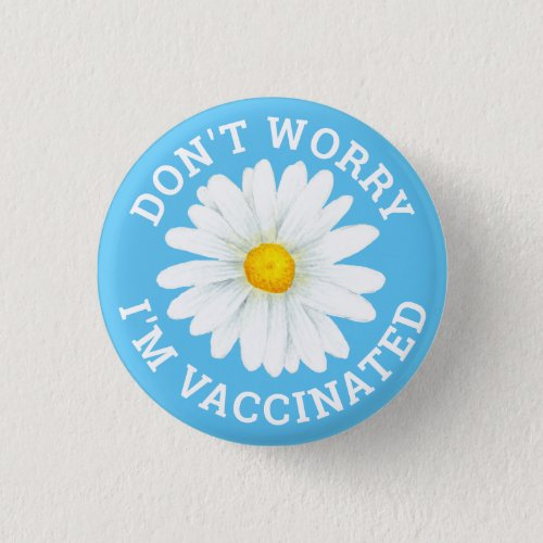 Dont Worry Im Vaccinated Button