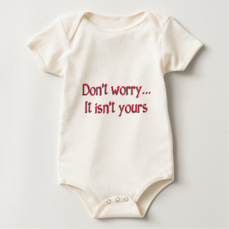 Don't Worry, It Isn't Yours... Baby Bodysuit