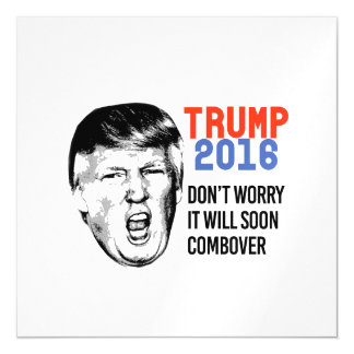 Don't worry it will soon combover - Trump Yelling Magnetic Card