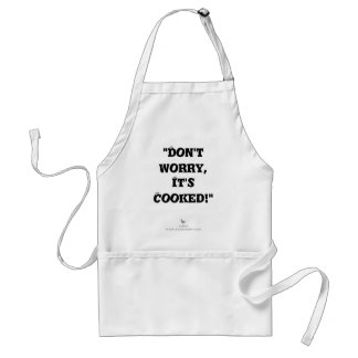 """""""Don't worry, it's cooked!"""" Adult Apron"""