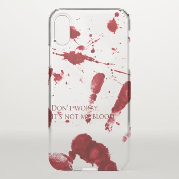 Halloween Themed Don't worry, it's not my blood iPhone x case