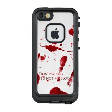 Halloween Themed Don't worry, it's not my blood LifeProof FRĒ iPhone SE/5/5s case