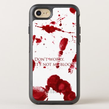 Halloween Themed Don't worry, it's not my blood OtterBox symmetry iPhone 8/7 case