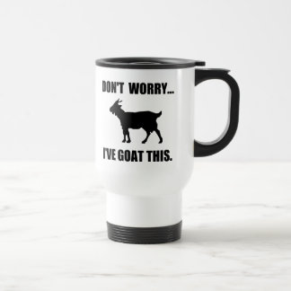 Don't worry... I've goat this 15 Oz Stainless Steel Travel Mug