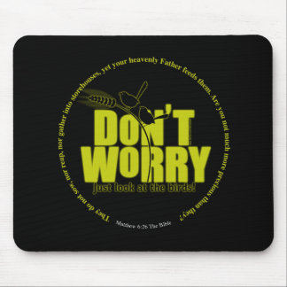Don't Worry Mousepad - Dark Colors