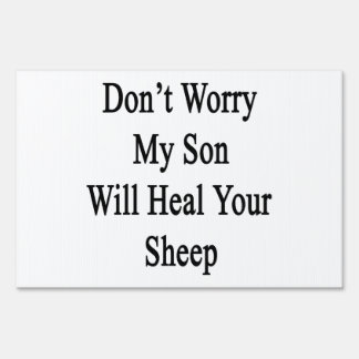 Don't Worry My Son Will Heal Your Sheep Sign