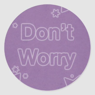 Don't Worry on a Purple Star Pattern Classic Round Sticker