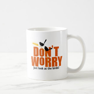 Don't Worry - The Bible says don't worry Classic White Coffee Mug