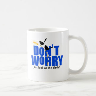 Don't Worry - The Bible says don't worry Coffee Mug