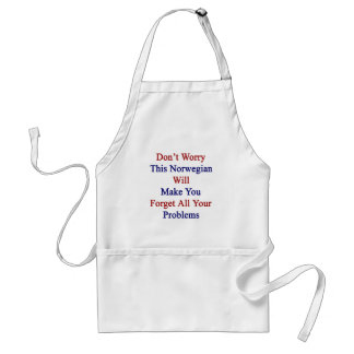 Don't Worry This Norwegian Will Make You Forget Al Adult Apron