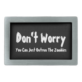 Don't Worry, You Can Just Outrun The Zombies. Belt Buckle