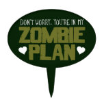 Don't Worry - You're In My Zombie Plan Cake Topper