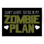 Don't Worry - You're In My Zombie Plan Greeting Cards