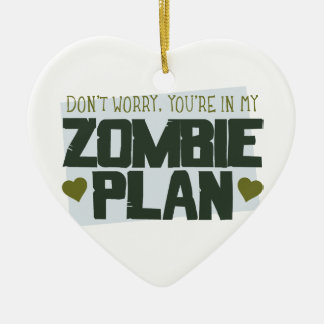 Don't Worry - You're In My Zombie Plan Ceramic Ornament